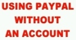 Using Paypal Without An Account